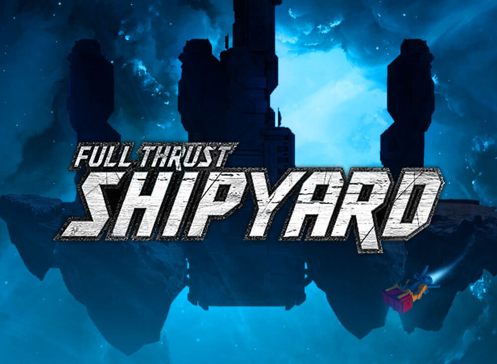 FULL THRUST Shipyard